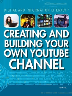 cover image of Creating and Building Your Own YouTube Channel